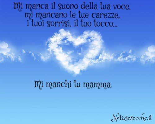 Frasi Dedicate A Chi Manca La Mamma Pensieri E Poesie