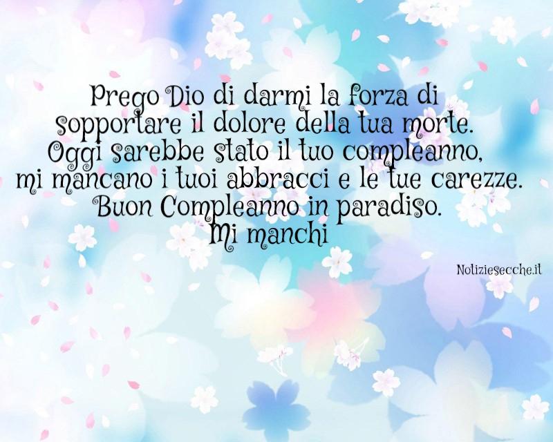 Buon Compleanno In Paradiso Frasi Per I Nostri Angeli Volati In