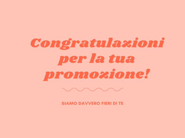 Congratulazioni per la tua promozione