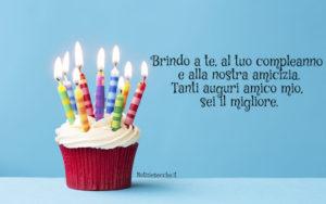 Buon Compleanno caro amico: Frasi di auguri per amici speciali