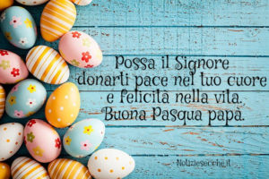 Buona Pasqua papà frasi auguri