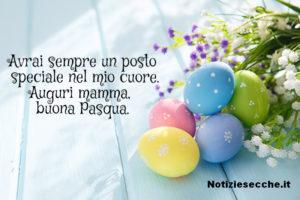 Buona Pasqua Mamma Frasi Di Auguri Di Pasqua Per La Mamma