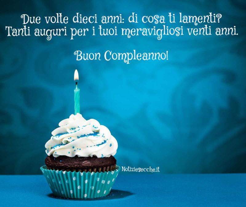 Auguri Buon Compleanno 47 Anni.Frasi Per 20 Anni Auguri Di Compleanno Frasi Aforismi E